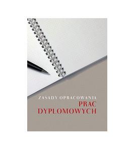 Zasady opracowania prac dyplomowych