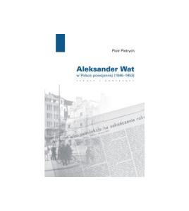 Aleksander Wat w Polsce powojennej (1946-1953)