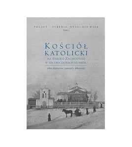 Kościół katolicki na Syberii Zachodniej w XIX i początkach XX wieku