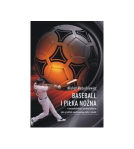 Baseball i piłka nożna w amerykańskiej i polskiej kulturze jako przykład współczesnego mitu i rytuału