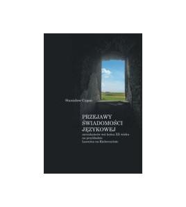 Przejawy świadomości językowej mieszkańców wsi końca XX wieku na przykładzie Lasocina na Kielecczyźnie