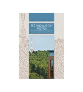 Zrównoważony rozwój oraz przemiany społeczne i cywilizacyjne w regionie świętokrzyskim na początku XXI wieku