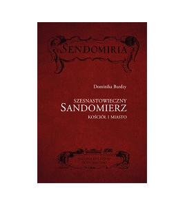 Szesnastowieczny Sandomierz - oprawa twarda