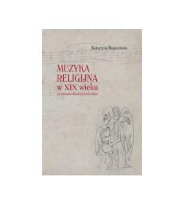 Muzyka religijna w XIX wieku na terenie diecezji kieleckiej