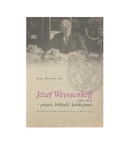Józef Weyssenhoff (1860 – 1932) pisarz, bibliofil, kolekcjoner. Nieznane oblicze twórcy
