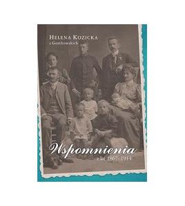 Helena Kozicka z Gostkowskich, Wspomnienia z lat 1867-1914