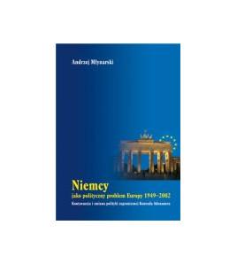 Niemcy jako polityczny problem Europy 1949-2002. Kontynuacja i zmiana polityki zagranicznej Konrada Adenauera