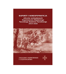 Raporty i korespondencja. Zagłębie Dąbrowskie i Częstochowa