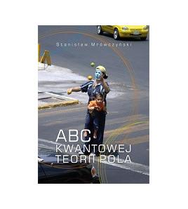 ABC kwantowej teorii pola