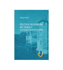 Polityka regionalna we Francji na przykładzie NORD PAS DE CALAIS