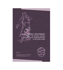 Źródła i materiały do dziejów szlachty województwa sandomierskiego w XVI-XVIII wieku t. 2, cz. 2