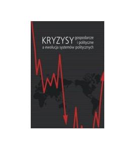 Kryzysy gospodarcze i polityczne a ewolucja systemów politycznych