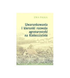 Uwarunkowania i kierunki rozwoju agroturystyki na Kielecczyźnie