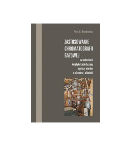 Zastosowanie chromatografii gazowej w badaniach kinetyki katalitycznej syntezy eterów z alkenów i alkoholi