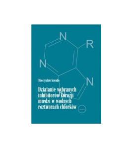 Działanie wybranych inhibitorów korozji miedzi w wodnych roztworach chlorków