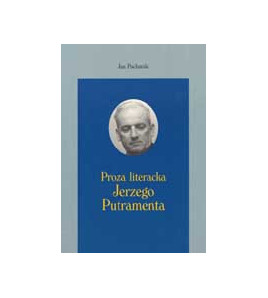 Proza literacka Jerzego Putramenta
