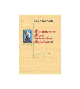Mittelalterliche Music im deutschen Sprachgebiet. Hilfsmaterial zur Kulturkunde des deutschsprachigen Raumes