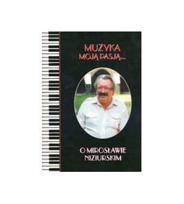 Muzyka moją pasją … o Mirosławie Niziurskim
