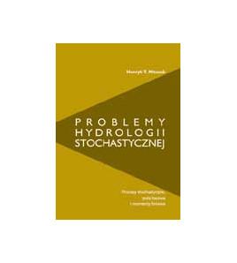 Problemy hydrologii stochastycznej. Procesy stochastyczne, pola losowe i momenty liniowe