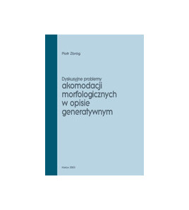 Dyskusyjne problemy akomodacji morfologicznych w opisie generatywnym