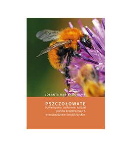Pszczołowate (Hymenoptera: Apiformes: Apidae) parków krajobrazowych w województwie świętokrzyskim