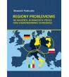 Regiony problemowe we Włoszech, w Niemczech i Polsce oraz uwarunkowania ich rozwoju