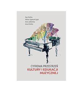 Cyfrowa przestrzeń kultury i edukacji muzycznej