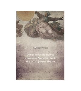 Obrazy malowane muzyką w oratorium Stworzenie świata Hob. XXI: 2 Josepha Haydna