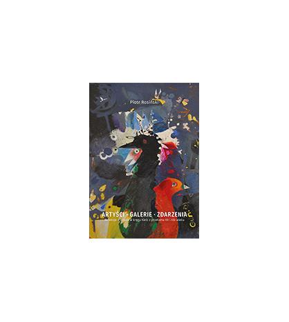 Artyści. Galerie. Zdarzenia. Refleksje o sztuce w kręgu Kielc z przełomu XX i XXI wieku
