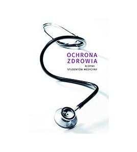 Ochrona zdrowia w opinii studentów medycyny