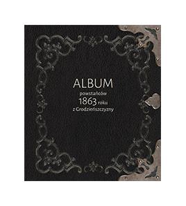 Album powstańców 1863 roku z Grodzieńszczyzny