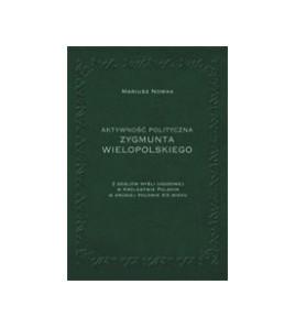 Aktywność polityczna Zygmunta Wielopolskiego